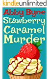 Strawberry Caramel Murder: Killer Cupcakes (Book Three) (Killer Cupcake Culinary Cozies 3)