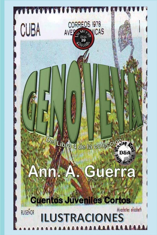 GENOVEVA: Volume 39 Los MIL y un DIAS: Cuentos Juveniles Cortos: Libro 4: Amazon.es: Ms. Ann A. Guerra, Mr. Daniel Guerra: Libros