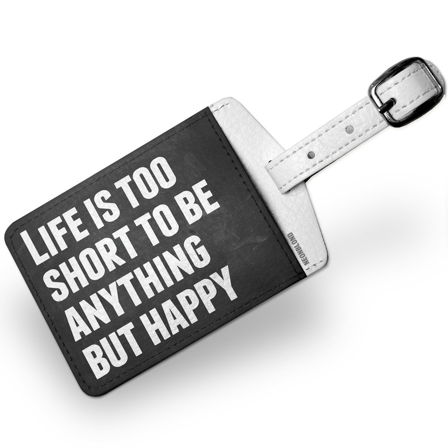 Luggage Tag Life is too short to be anything but happy - NEONBLOND