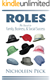 Roles: The Secret to Family, Business, and Social Success