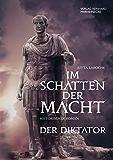 Im Schatten der Macht, Band 1: Der Diktator