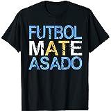 Futbol Mate Asado T-Shirt Funny Argentinian Pride Gift Shirt