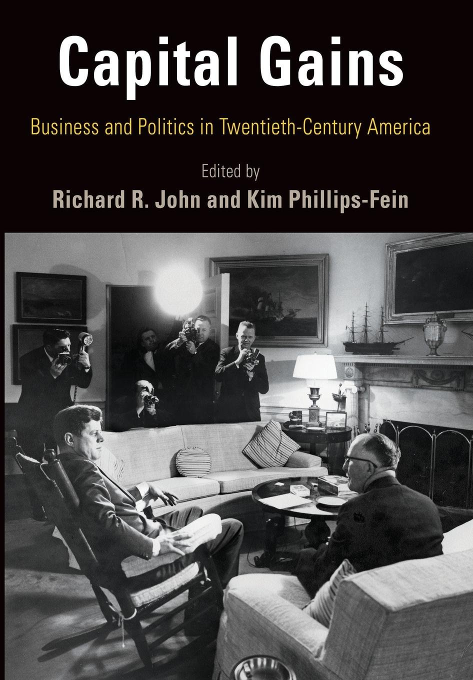 Read Online Capital Gains: Business and Politics in Twentieth-Century America (Hagley Perspectives on Business and Culture) ebook