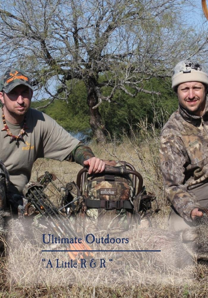 Ultimate Outdoors TV Series - A Little R & R