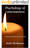 Psychology of consciousness: A small manual for the work on oneself