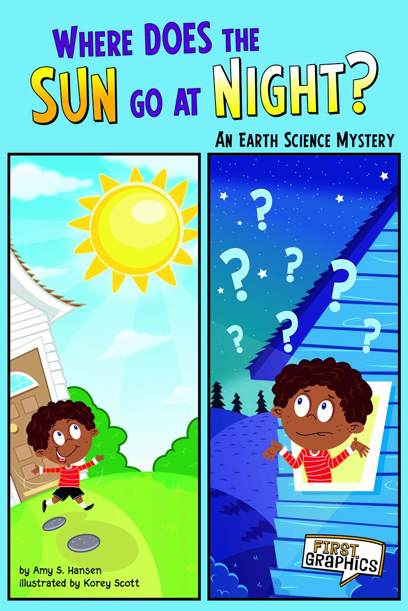Where Does the Sun Go at Night?: An Earth Science Mystery (First Graphics: Science Mysteries) ebook