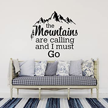 Mountain Wall Decal Quote The Mountains Are Calling And I Must Go John Muir Quotes Forest Rustic Wall Decor Bedroom Nursery Wall Art Q259