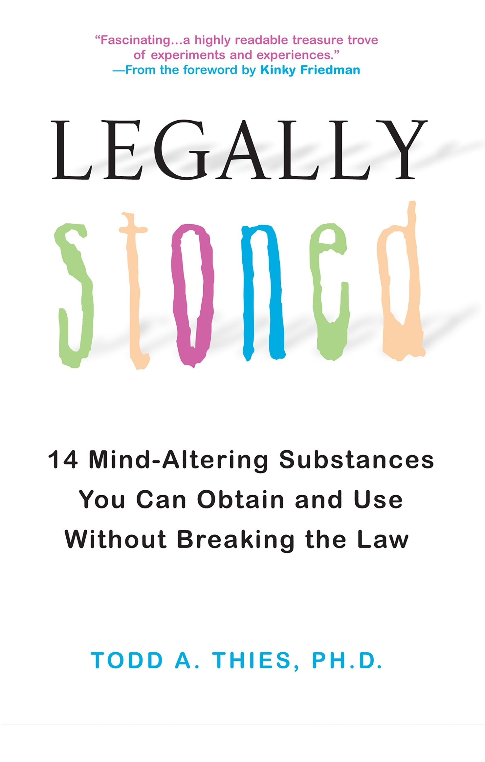 Legally stoned 14 mind altering substances you can obtain and use legally stoned 14 mind altering substances you can obtain and use without breaking the law todd a thies phd 9780806531113 amazon books fandeluxe Choice Image