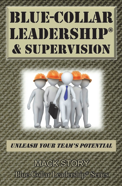 Blue-Collar Leadership & Supervision: Powerful Leadership Simplified (Blue-Collar Leadership Series) (Volume 2) PDF Text fb2 book