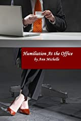 Humiliation At The Office Kindle Edition