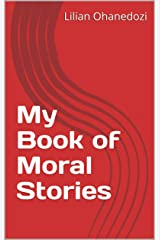 My Book of Moral Stories Kindle Edition