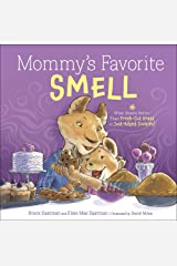 Mommy's Favorite Smell: What Smells Better Than Fresh-Cut Grass or Just-Baked Cookies? Hardcover