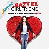 Crazy Ex-Girlfriend: Original Television Soundtrack (Season 2) [Explicit]