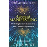 Advanced Manifesting With Frequencies: The Masters Class