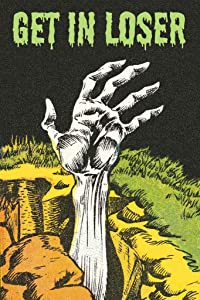 Get in Loser Zombie Hand Grave Horror Funny Retro Comic Book Spooky Halloween Cool Wall Decor Art Print Poster 12x18