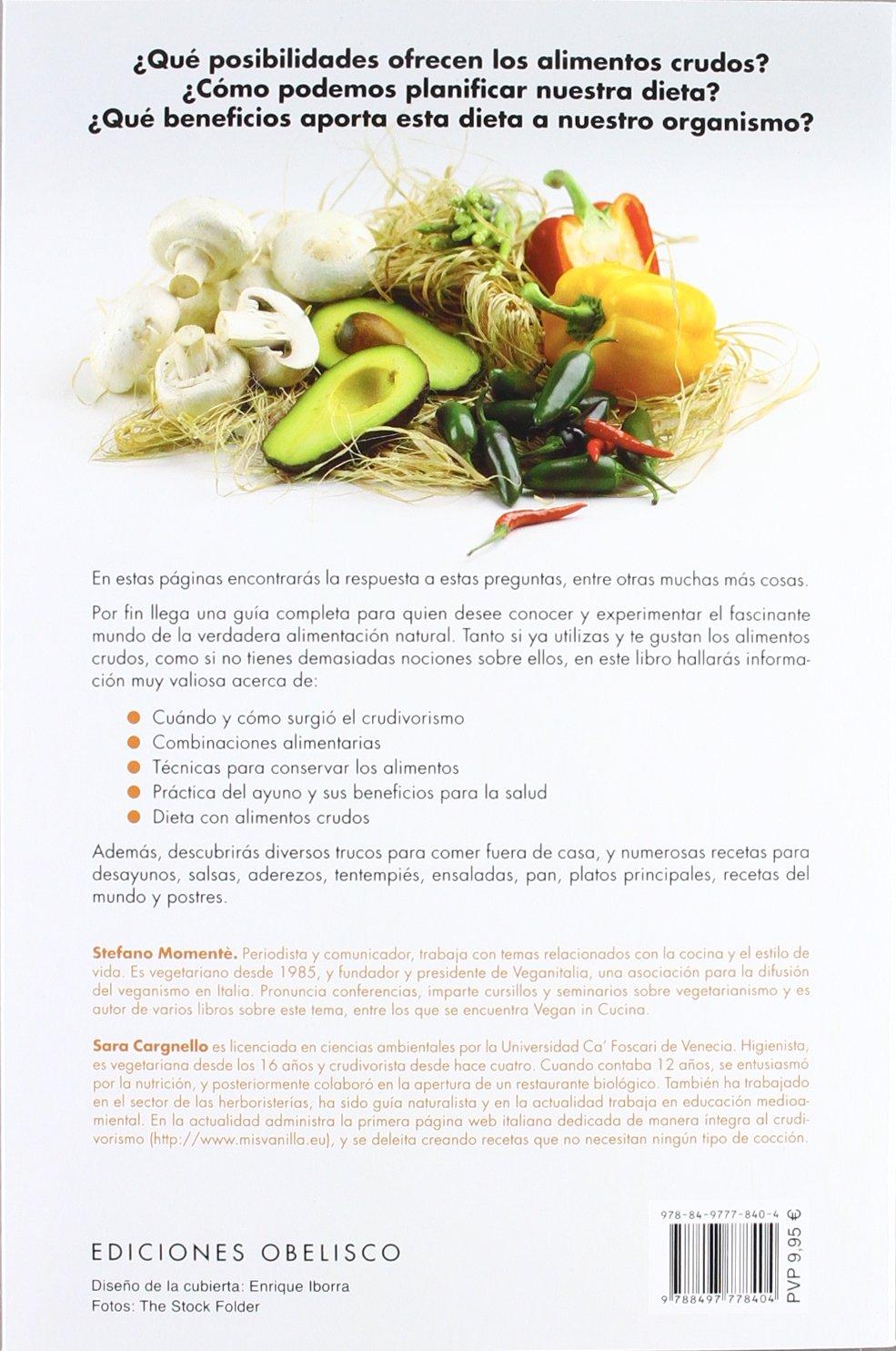 Solo crudo (Spanish Edition): Stefano Momente, Sara Cargnello: 9788497778404: Amazon.com: Books