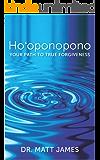 Ho'oponopono: Your Path to True Forgiveness