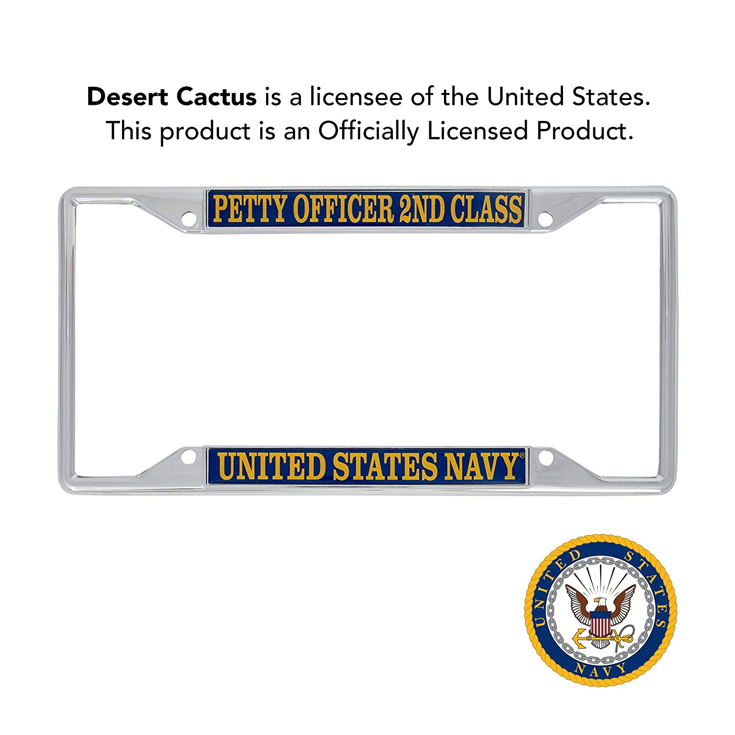 Desert Cactus US Navy Petty Officer 2nd Class Enlisted Grades License Plate Frame for Front Back of Car Officially Licensed United States
