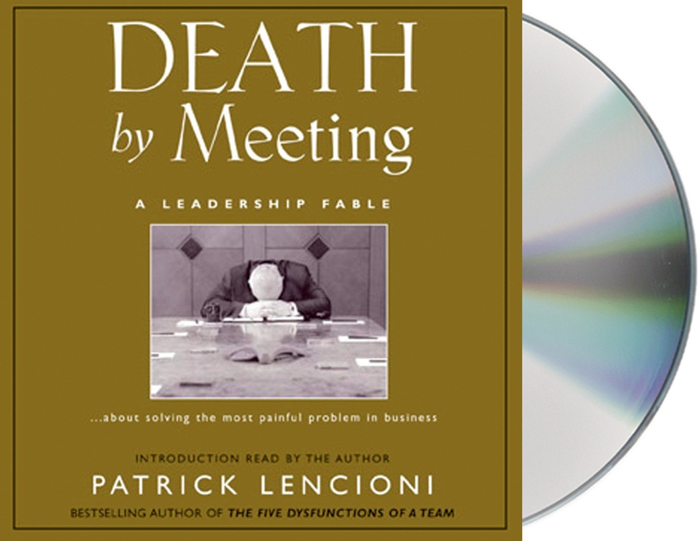 Death by Meeting: A Leadership Fable About Solving the Most Painful Problem  in Business: Amazon.de: Patrick Lencioni: Fremdsprachige Bücher