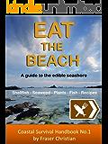 Eat the Beach: A guide to the edible seashore (Coastal Survival Handbooks)