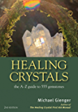 Healing Crystals: The A-Z Guide to 555 Gemstones (English Edition)