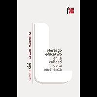 Liderazgo educativo en la calidad de la enseñanza (Cuadernos de SIEI)