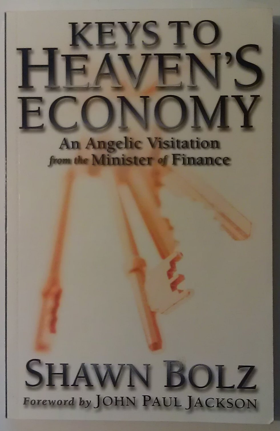 Amazon.in: Buy Keys to Heaven's Economy: An Angelic Visitation from the  Minister of Finance Book Online at Low Prices in India | Keys to Heaven's  Economy: ...