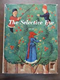 The Selective Eye: 1956/1957: An Anthology of the Best from L'Oeil, The European Art Magazine