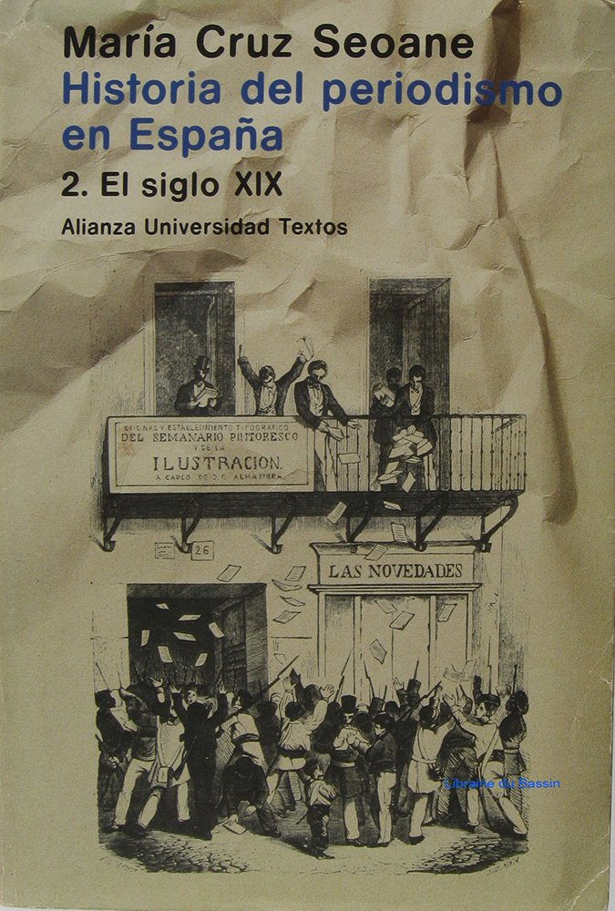 HISTORIA DEL PERIODISMO EN ESPAÑA 2 El SIGLO XIX: Amazon.es: CRUZ SEOANE , Maria: Libros