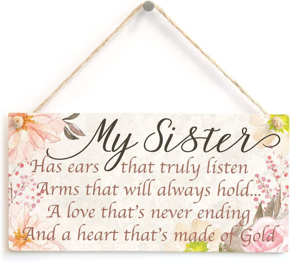 Meijiafei My Sister Has Ears That Truly Listen Arms That Will Always Hold… A Love That's Never Ending and a Heart That's Made of Gold - Meaningful Saying Plaque for Special Sister 10