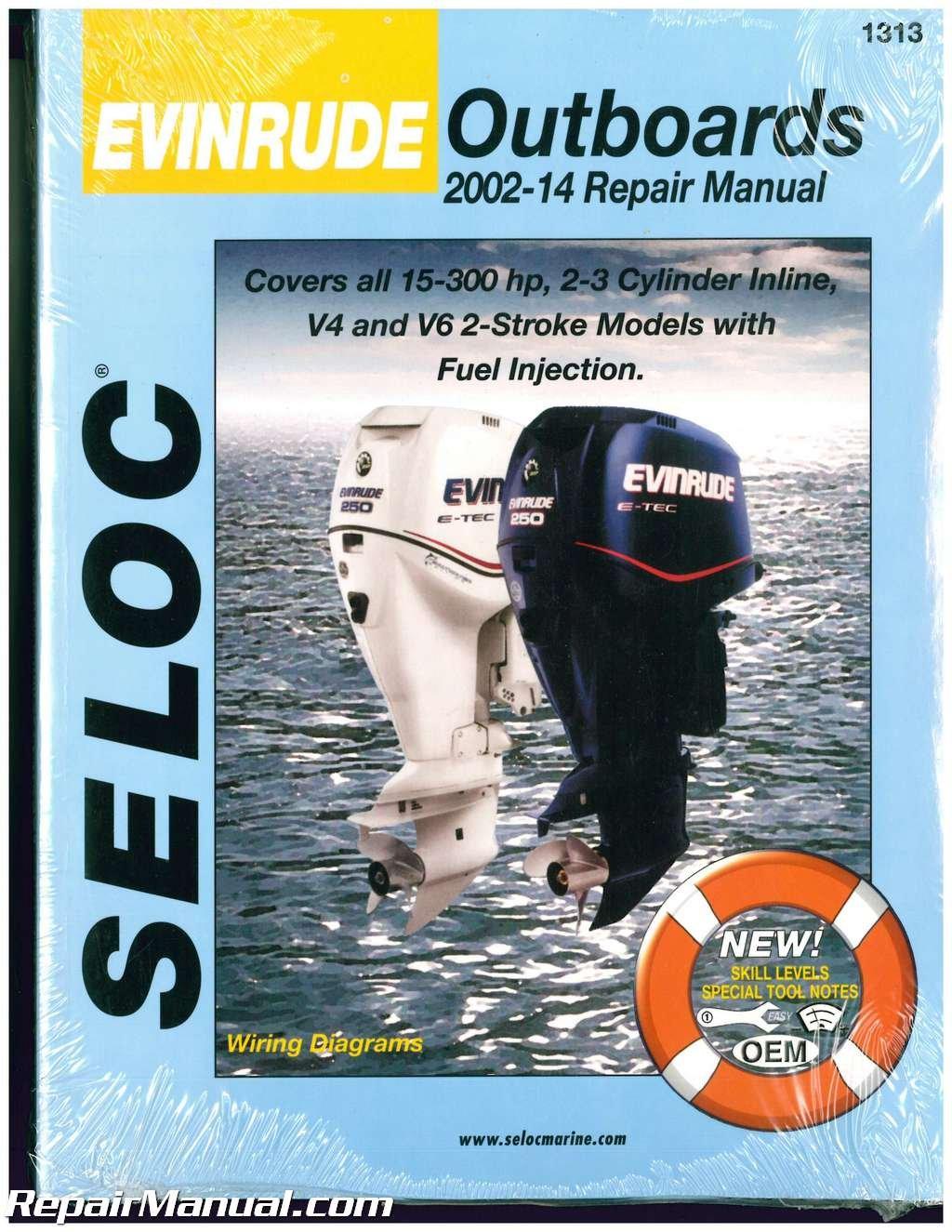SL1313 Seloc 2002-2014 Evinrude 15-300 hp 2-Stroke Fuel Injected ETEC  Outboard Repair Manual: Manufacturer: Amazon.com: Books