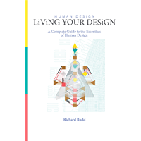 Living Your Design: Complete Guide to the Essentials of Human Design (English Edition)
