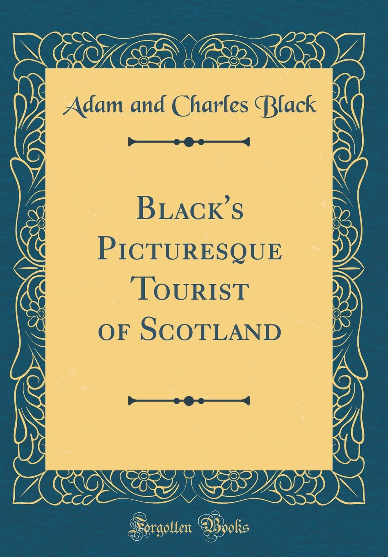 Black's Picturesque Tourist of Scotland (Classic Reprint) ebook