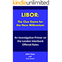 LIBOR: An Investigative Primer on the London Interbank Offered Rate (English Edition)