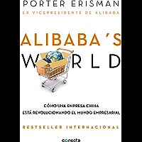 Alibaba's world: Cómo una empresa china está revolucionando el mundo empresarial