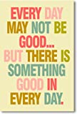 Amazon Price History for:Every Day May Not Be Good - NEW Classroom Motivational Poster
