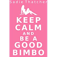 Keep Calm and Be a Good Bimbo (Transformation Mind Control Erotica)