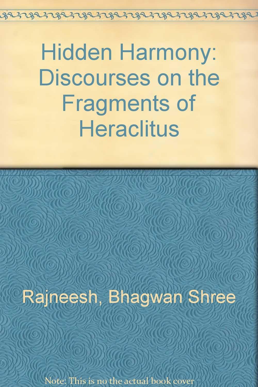The Hidden Harmony: Discourses On The Fragments Of Heraclitus:  9783893381104: Amazon: Books
