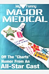 My Funny Major Medical Kindle Edition