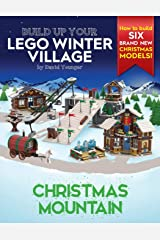 Build Up Your LEGO Winter Village: Christmas Mountain Paperback