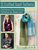 12 Knitted Scarf Patterns: Fabulous Free Knitting Patterns for Beginners