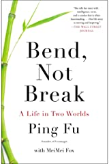 Bend, Not Break: A Life in Two Worlds Paperback