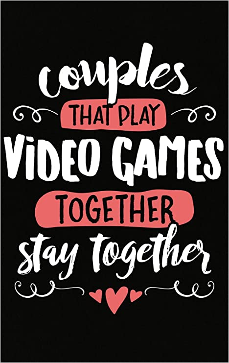 Amazon Com My Family Tee For Couples That Love Video Games Stay Together Poster Posters Prints