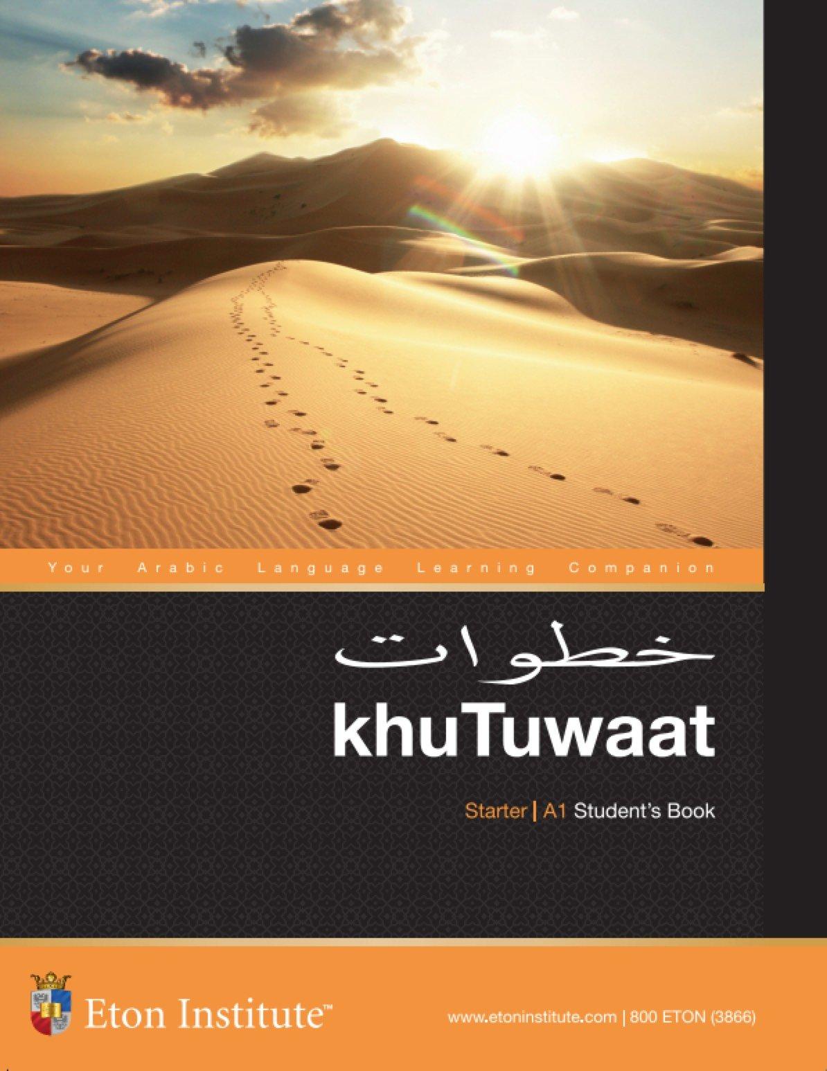 Read Online Arabic A1 Student Course Book (khuTuwaat - Eton Institute) PDF