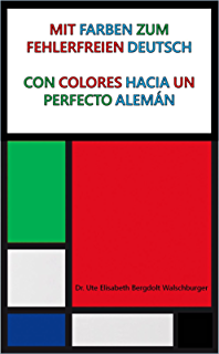 Con colores hacia un perfecto alemán (Spanish Edition)