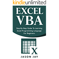 EXCEL VBA: Step-By-Step Guide To Learning Excel Programming Language For Beginners (Excel VBA programming, Excel VBA macro, Excel Visual Basic)