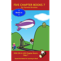 Five Chapter Books 7: Sound Out Books for Learning to Read (Step 7) (DOG ON A LOG Chapter Book Collection)