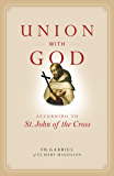 Union with God : According to St. John of the Cross