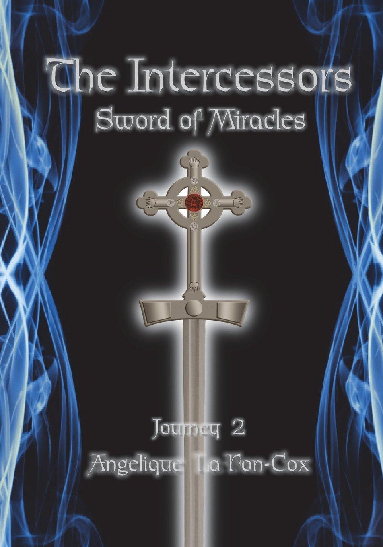 "Download ""The Intercessors - Sword of Miracles"" (Volume 2) pdf epub"