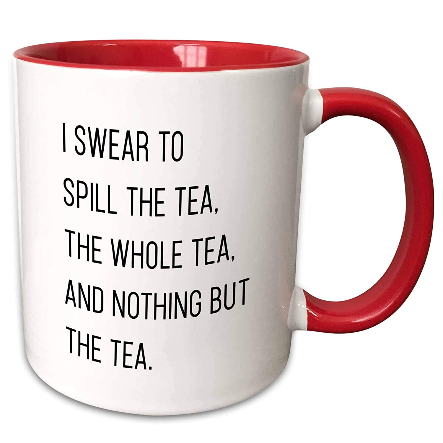 11oz Mug mug/_292551/_1 3dRose Tory Anne Collections Quotes I Swear To Spill The Tea The Whole Tea And Nothing But The Tea Funny Quote